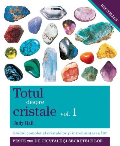 Totul Despre Cristale Vol. 2 - Ghidul Complet Al Cristalelor Si Intrebuintarea Lor