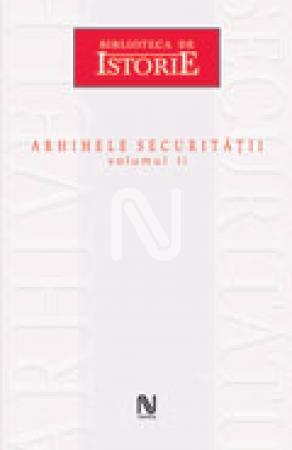 Arhivele securitatii vol. 2