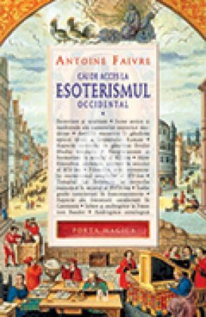 Cai De Acces La Esoterismul Occidental (vol. 1)