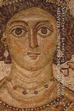 Erotikon bizantin. Ortodoxie - literatura - societate pdf