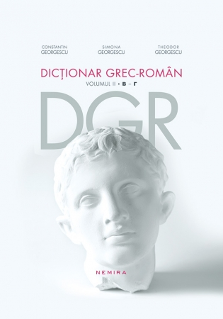 Dictionar Grec-roman. Volumul Ii B - N