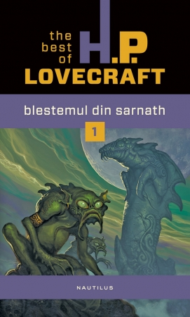Blestemul Din Sarnath. The Best Of H.p. Lovecraft Vol. 1