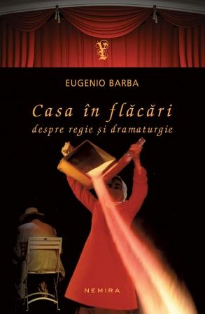 Casa In Flacari. Despre Regie Si Dramaturgie (paperback)