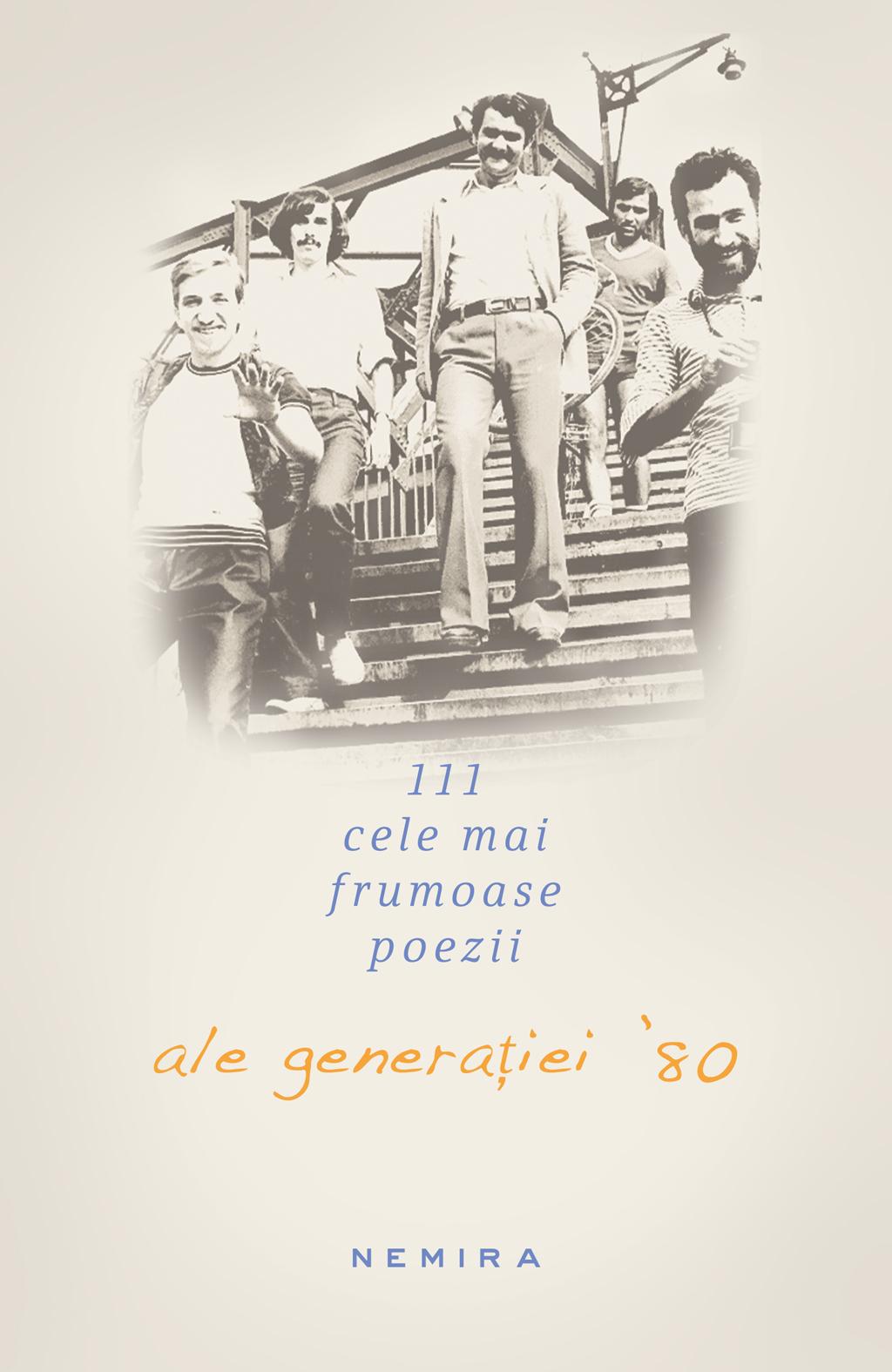111 Cele mai frumoase poezii ale generatiei 80
