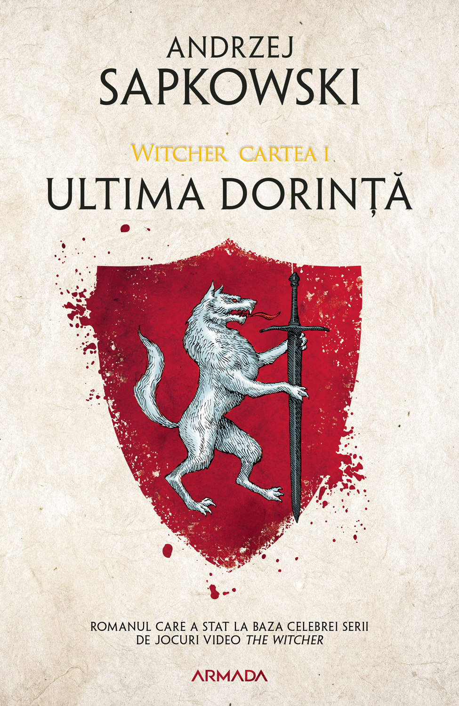 Ultima Dorinta Ed. 2019 (seria Witcher Partea I)