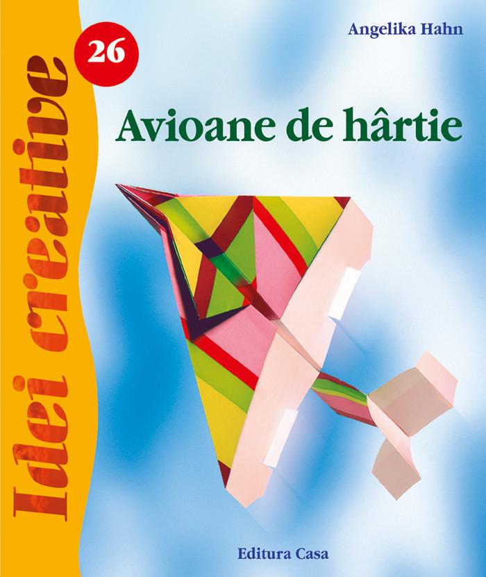 Avioane De Hartie - Editia A Ii-a - Idei Creative 26