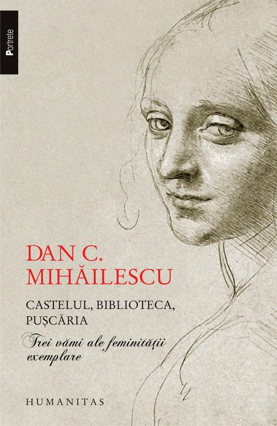 Castelul Biblioteca Puscaria. Trei Vami Ale Feminitatii Exemplare