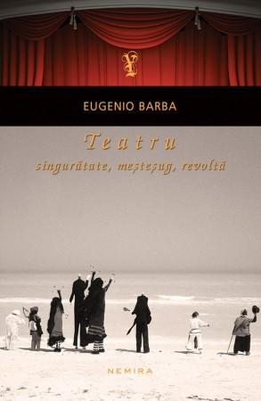 Teatru: singuratate, mestesug, revolta (paperback)