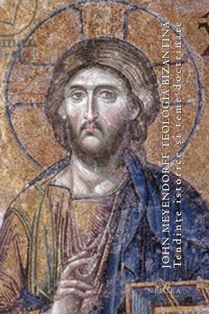 Teologia bizantina. Tendinte istorice si teme doctrinare (paperback)