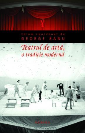 Teatrul de arta, o traditie moderna (paperback)