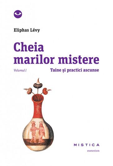 Cheia marilor mistere (vol. 1)