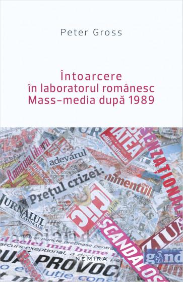 Intoarcere in laboratorul romanesc. Mass-media dupa 1989