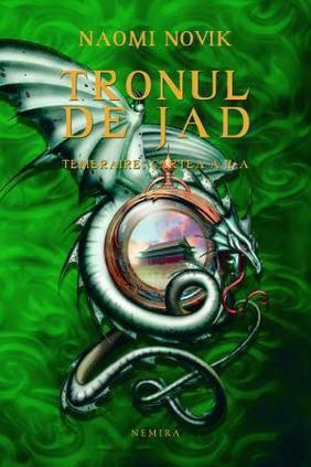 Tronul de Jad (Seria Temeraire, partea a II-a, paperback)