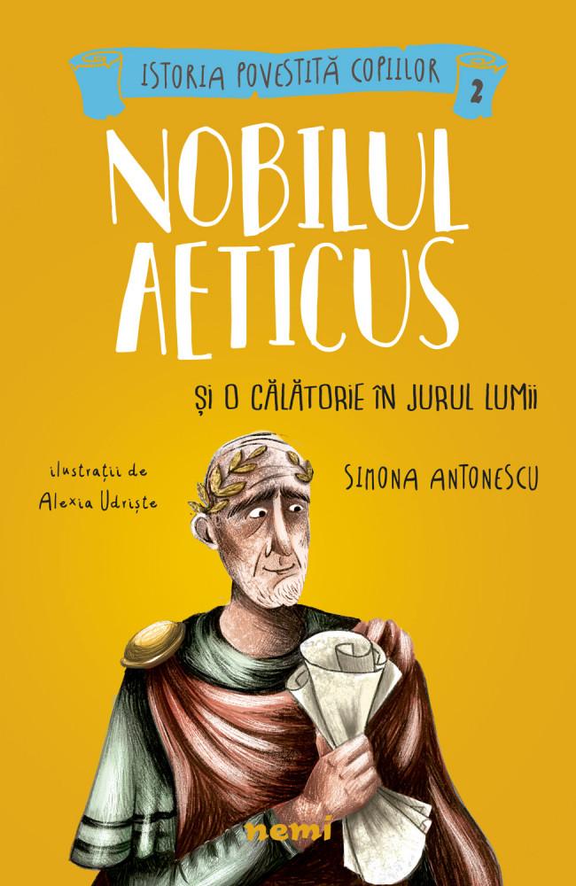 Imagini pentru Antonescu, Simona. Nobilul Aeticus și o călătorie în jurul lumii