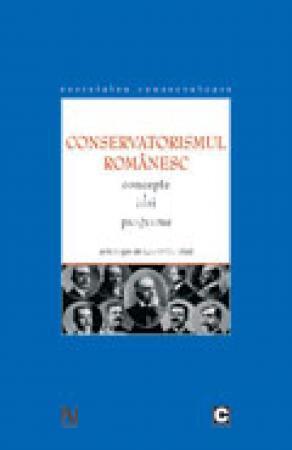 Conservatorismul romanesc. Concepte, idei, programe