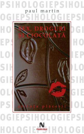 Sex, droguri si ciocolata. Stiinta placerii