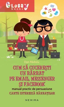 Cum sa cuceresti un barbat pe e-mail, messenger si Facebook