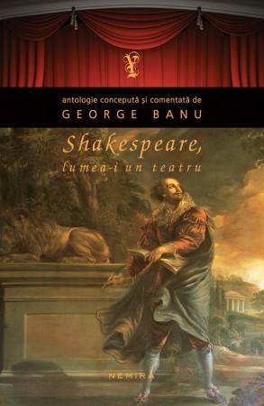 Shakespeare. Lumea-i un teatru (paperback)