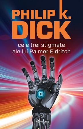 Cele trei stigmate ale lui Palmer Eldritch (paperback)