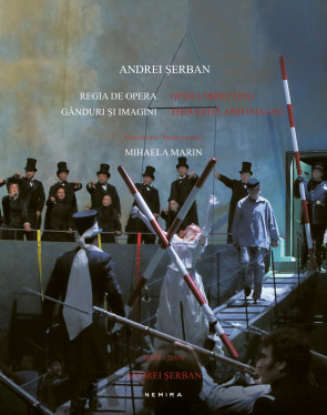 Regia de opera, ganduri si imagini / Opera directing, thoughts and images