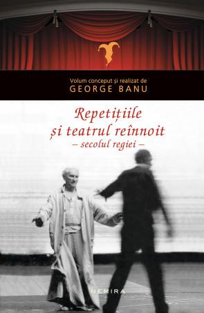 Repetițiile: teatrul reînnoit în secolul regiei