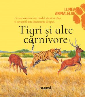 Tigri si alte carnivore