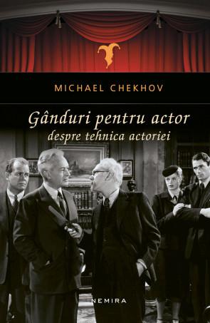 Ganduri pentru actor. Despre tehnica actoriei