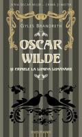 Oscar Wilde si crimele la lumina lumanarii