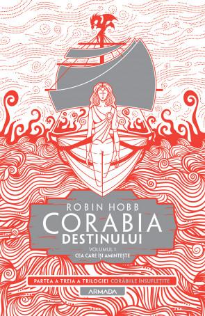 Corabia destinului vol.1 - Cea care își amintește (Trilogia Corăbiile însuflețite, partea a III-a)