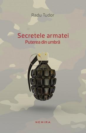 Secretele armatei. Puterea din umbra