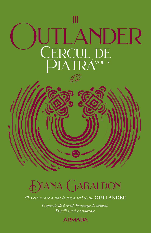 Cercul de piatră vol. 2 (Seria Outlander partea a III-a ed.2020)