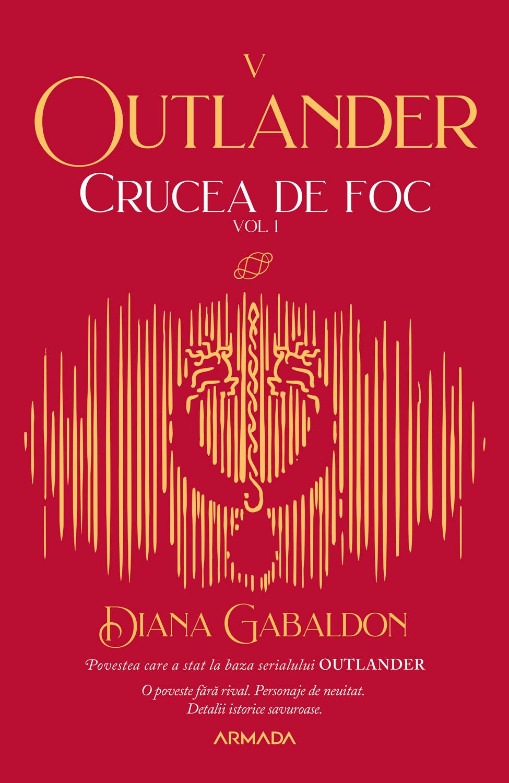 Crucea de foc vol. 1 (Seria Outlander partea a V-a ed. 2021)