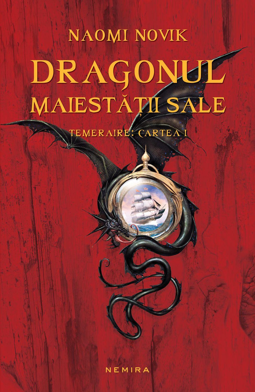 Dragonul Maiestatii Sale (ebook Seria Temeraire Partea I)
