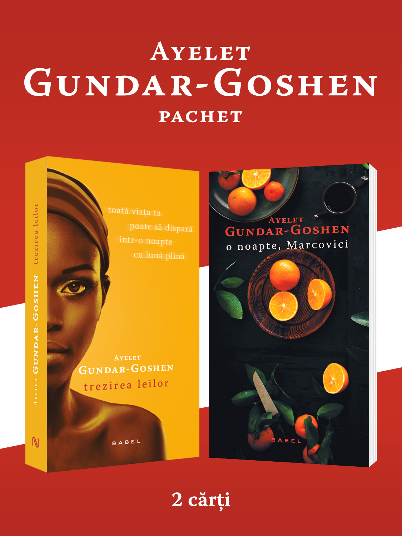 Pachet Ayelet Gundar-Goshen 2 vol.