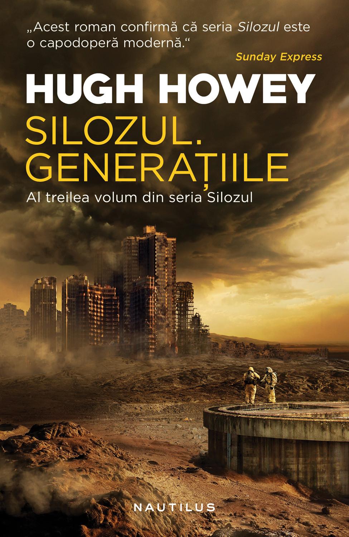 Silozul. Generatiile (ebook Seria Silozul partea a III-a)