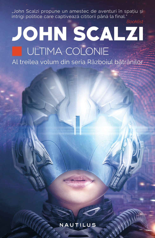 Ultima Colonie (ebook Seria Razboiul Batranilor Partea A Iii-a)