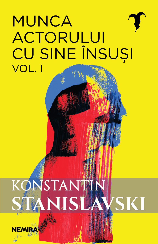 Munca actorului cu sine insusi vol. 1