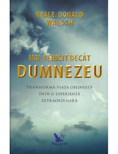 MAI FERICIT DECAT DUMNEZEU EDITIE REVIZUITA
