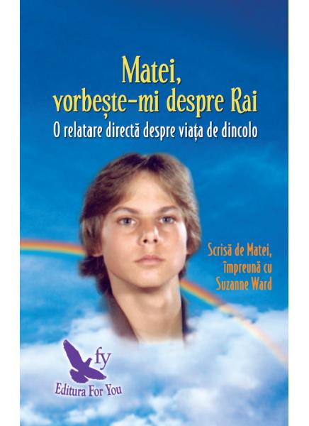 MATEI VORBESTE-MI DESPRE RAI- EDITIE REVIZUITA
