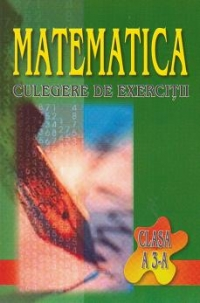 Matematica. Culegere De Exercitii - Clasa A Iii-a