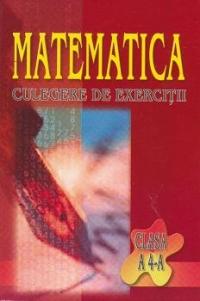 Matematica. Culegere De Exercitii - Clasa A Iv-a