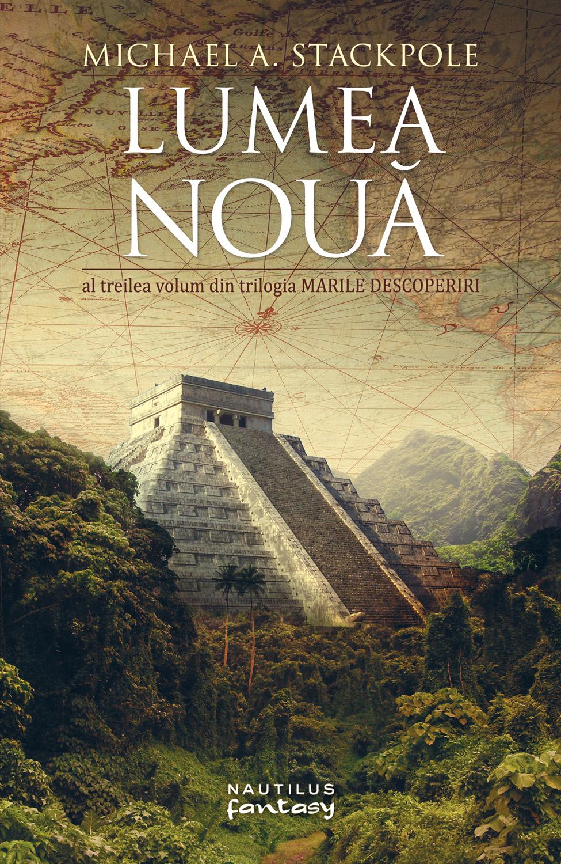 Lumea Noua (trilogia Marile Descoperiri Partea A Iii-a)