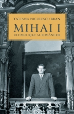 Mihai I Ultimul Rege Al Romanilor
