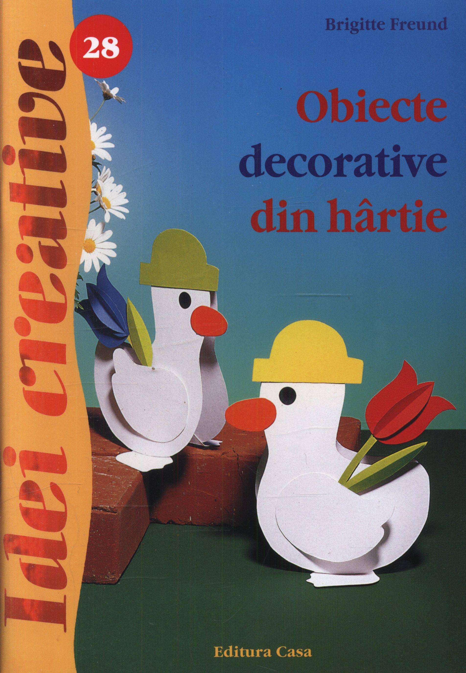 Obiecte Decorative Din Hartie - Ed. A Ii A - Idei Creative 28