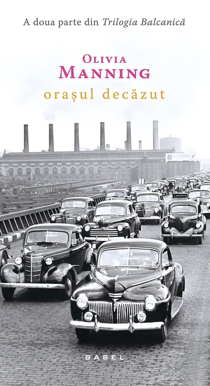Orasul Decazut (trilogia Balcanica Partea A Ii-a Ebook)