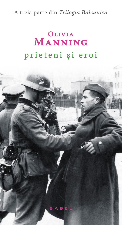Prieteni Si Eroi (trilogia Balcanica Partea A Iii-a)