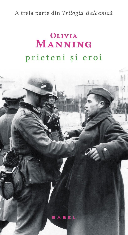 Prieteni Si Eroi (trilogia Balcanica Partea A Iii-a Ebook)