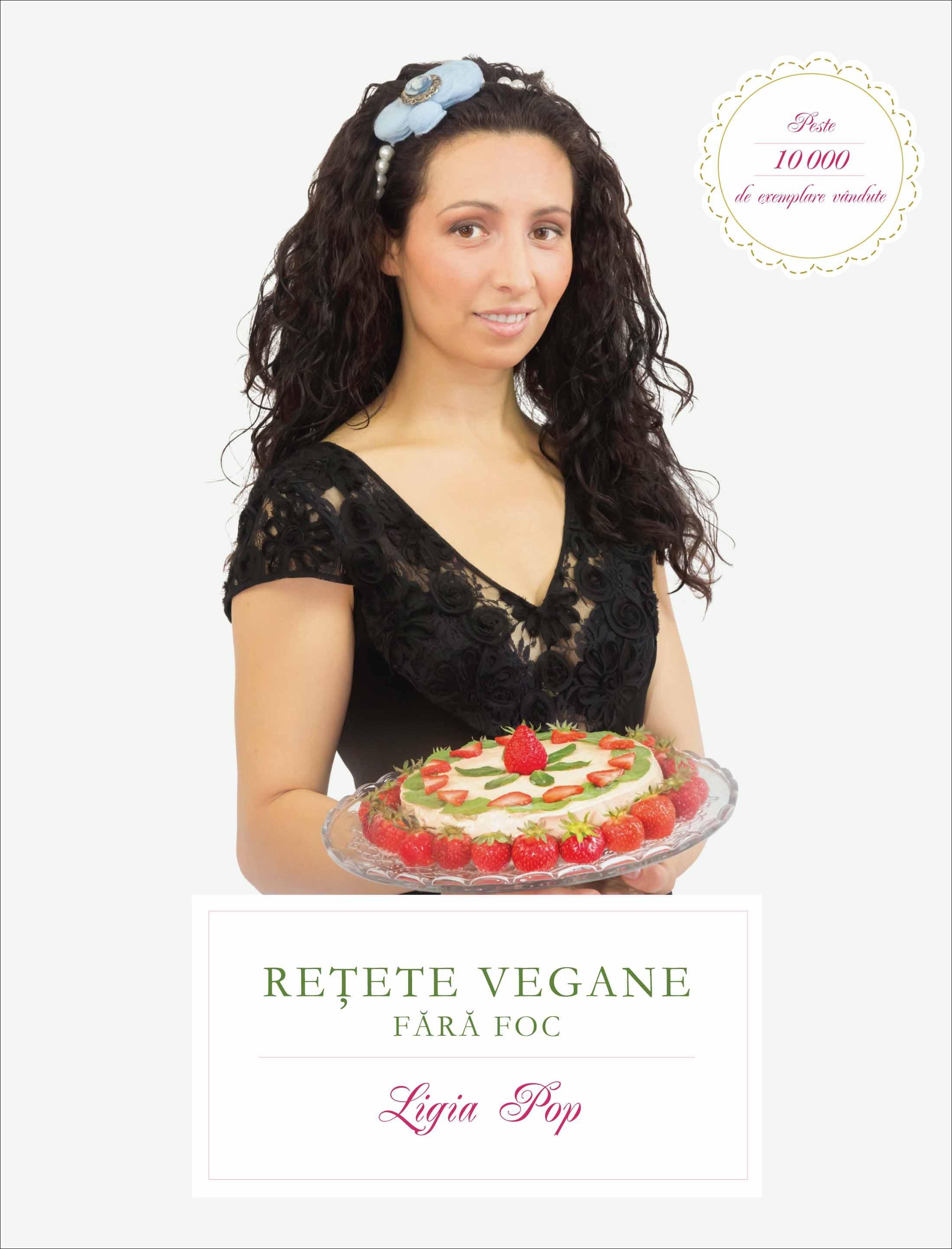 Retete Vegane Fara Foc. Editia A V-a Revizuita