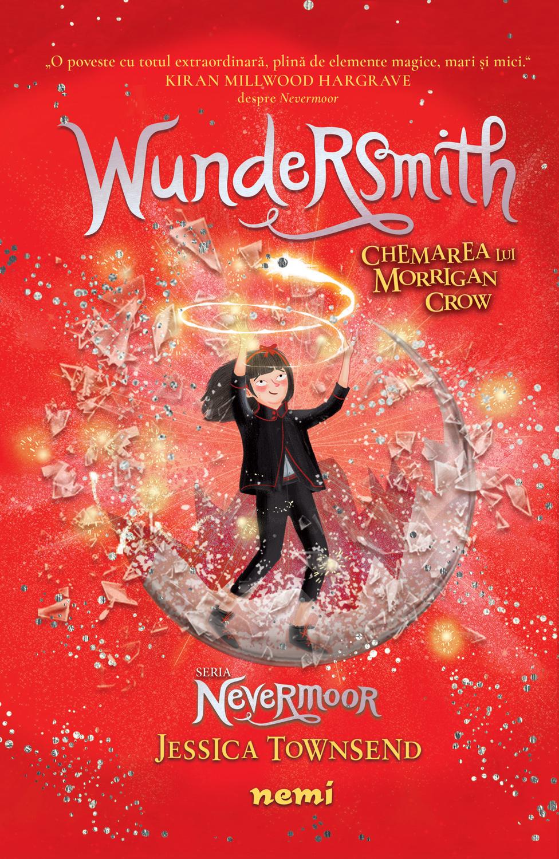 Wundersmith. Chemarea lui Morrigan Crow (Seria Nevermoor)