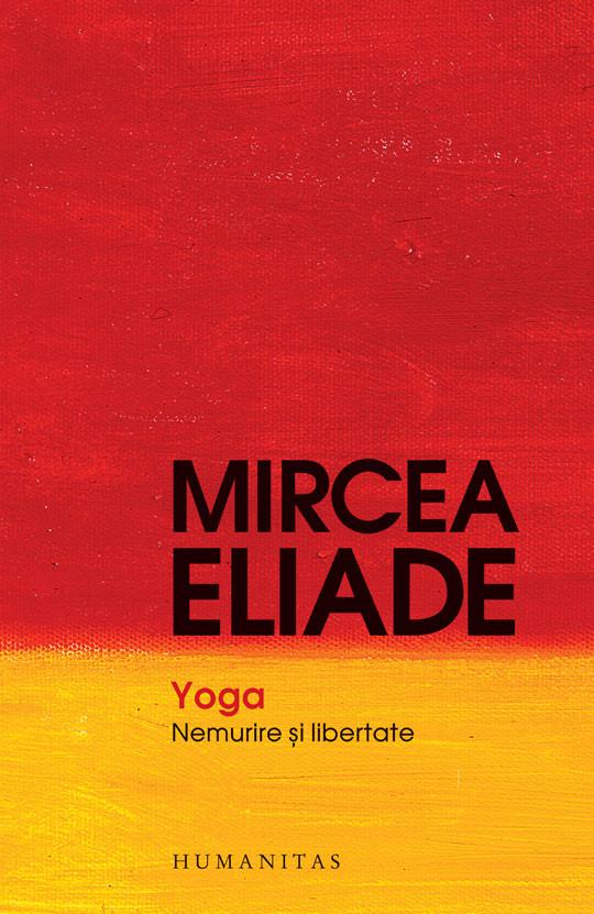 Yoga. Nemurire Si Libertate